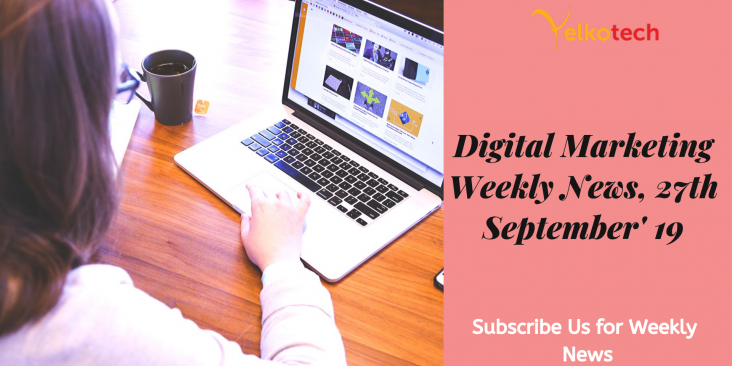 Digital Marketing Weekly News 27th September' 19