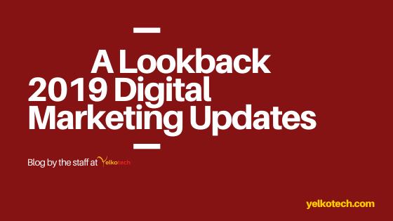 Digital Marketing 2019 Updates-A Lookback